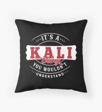 It's a KALI thing you wouldn't understand Throw Pillow
