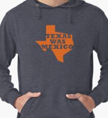 Texas Was Mexico Lightweight Hoodie