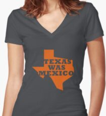 Texas Was Mexico Women's Fitted V-Neck T-Shirt