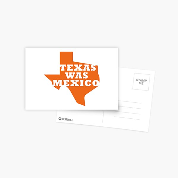 Texas Was Mexico Postcard
