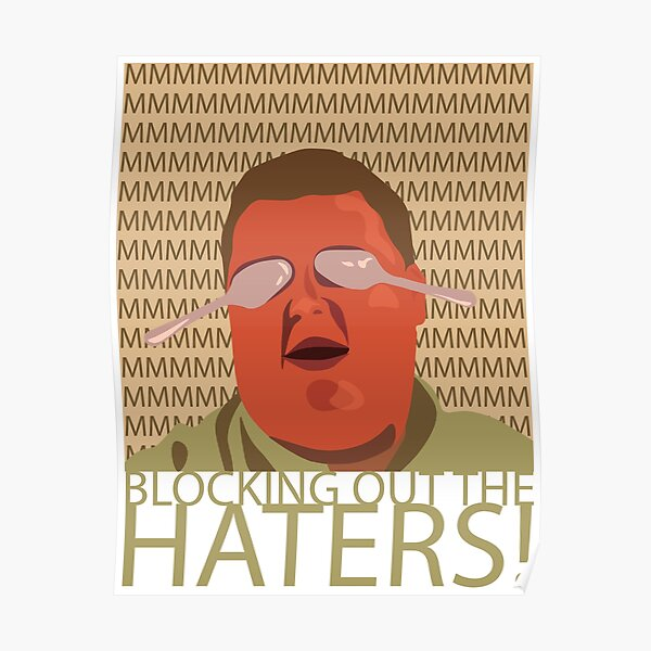 Blocking out the Haters! Poster