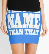 A Better Name Than That (hanger logo) Mini Skirt