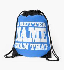 A Better Name Than That (hanger logo) Drawstring Bag