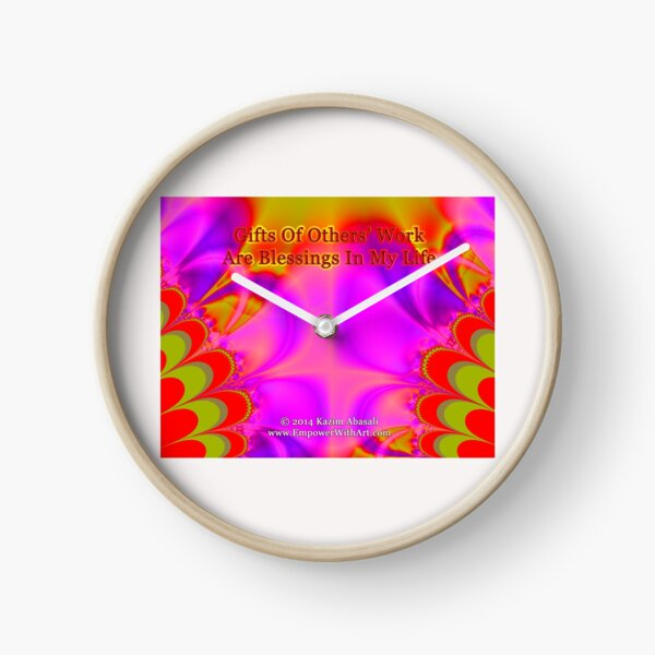 Gifts Of Others' Work Are Blessings In My Life Clock