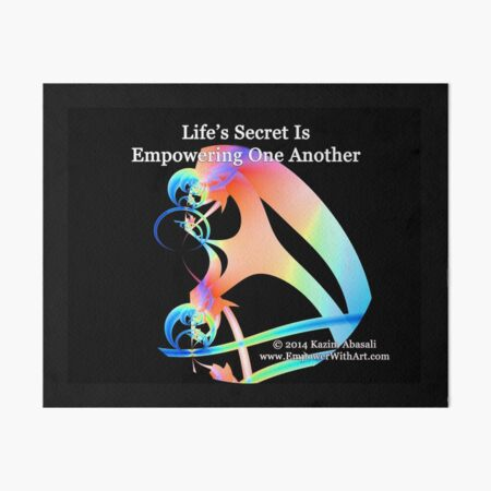 Life's Secret Is Empowering One Another Art Board Print