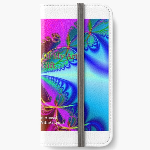 The Sharing Of My Art Is My Gift iPhone Wallet