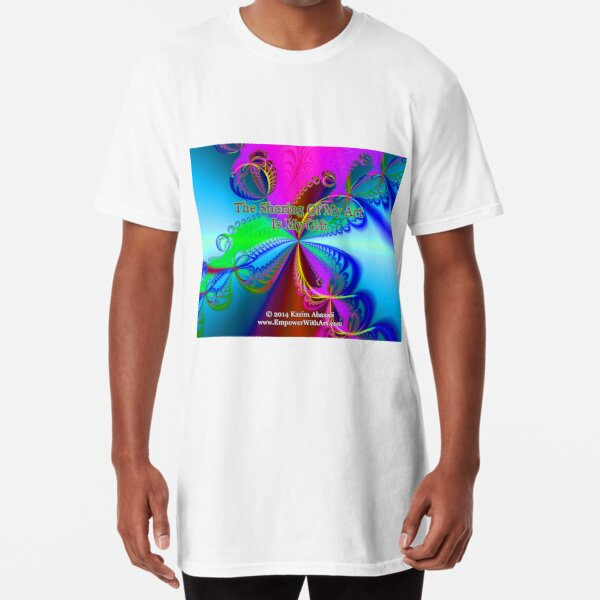 The Sharing Of My Art Is My Gift Long T-Shirt