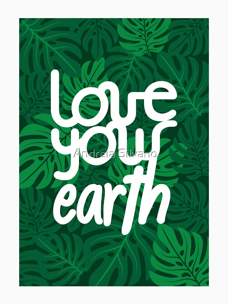 Love your Earth by andreiasilvano