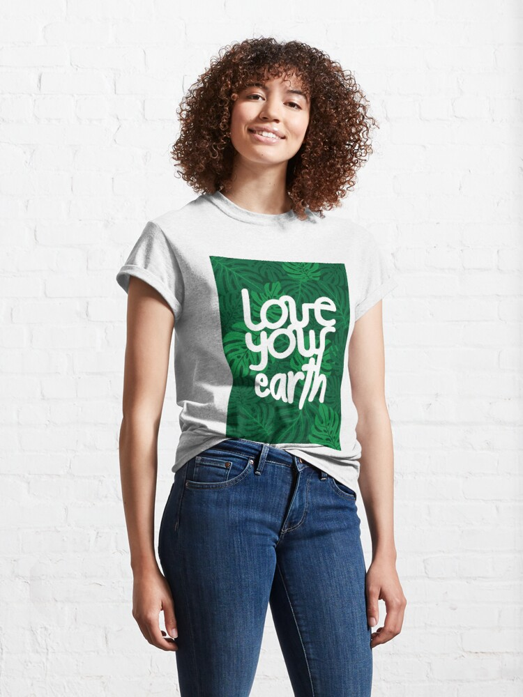 Alternate view of Love your Earth Classic T-Shirt