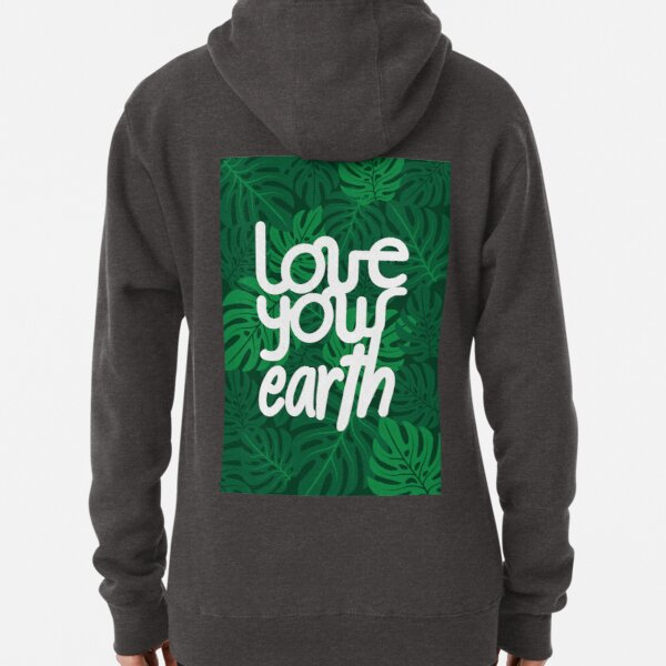 Love your Earth Pullover Hoodie