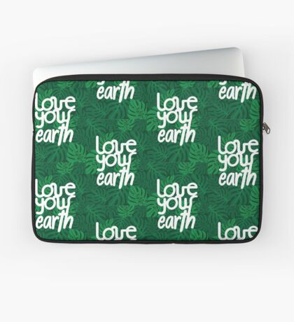 Love your Earth Laptop Sleeve