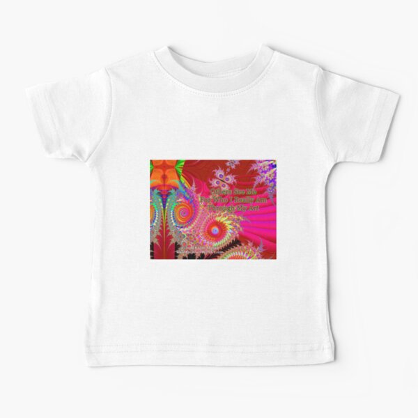 Others See Me For Who I Really Am Through My Art Baby T-Shirt