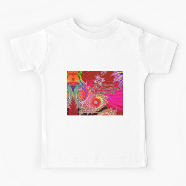 Others See Me For Who I Really Am Through My Art Kids T-Shirt