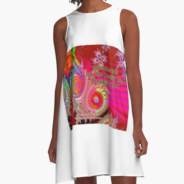 Others See Me For Who I Really Am Through My Art A-Line Dress