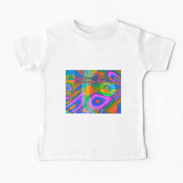 Gifts Of Love Are Heartfelt Baby T-Shirt