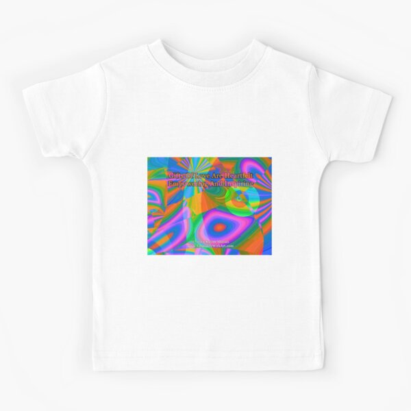Gifts Of Love Are Heartfelt Kids T-Shirt