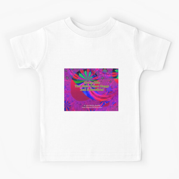 Giving Gifts That Make Others Happy And Is Beneficial Kids T-Shirt