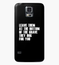 Leave Them At The Bottom Of The Grave They Dug For You Shirt Case/Skin for Samsung Galaxy