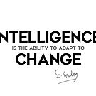 intelligence, change - stephen hawking  by razvandrc