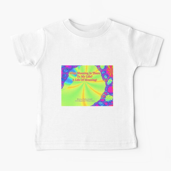 A Life Of Meaning Baby T-Shirt