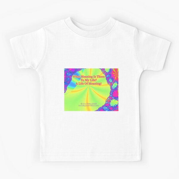 A Life Of Meaning Kids T-Shirt