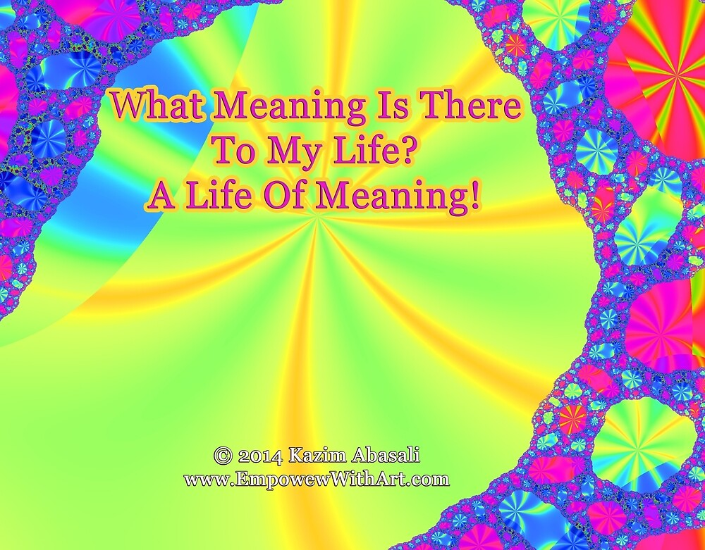 A Life Of Meaning by empowerwithart