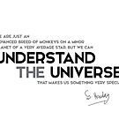 we can understand the universe - stephen hawking by razvandrc