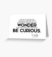 wonder, be curious - stephen hawking Greeting Card