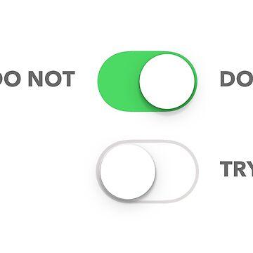 Do or do not by UXpert