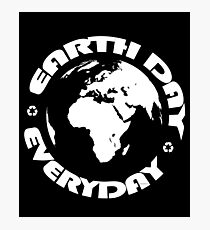 Don't Be Trashy, Save The Earth,  Help End Plastic Pollution. #earthday Photographic Print