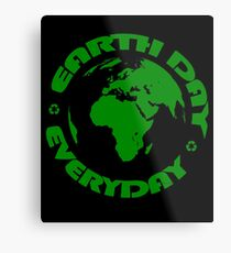Earth Day Every Day, Save The Planet For Our Children #earthday Metal Print