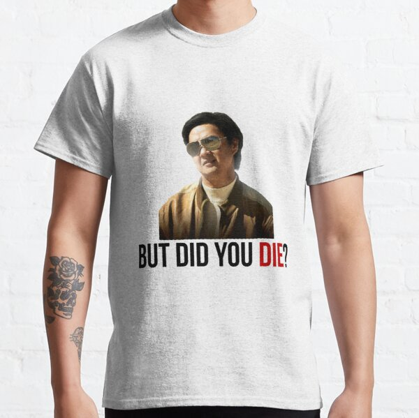 The Hangover Mr Chow - But Did You Die? Classic T-Shirt