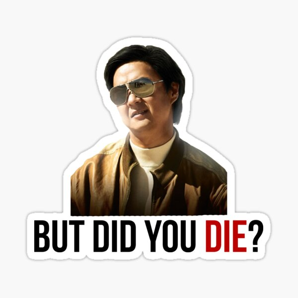 The Hangover Mr Chow - But Did You Die? Sticker