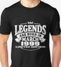 Legends are born in march 1999 Limited edition Unisex T-Shirt