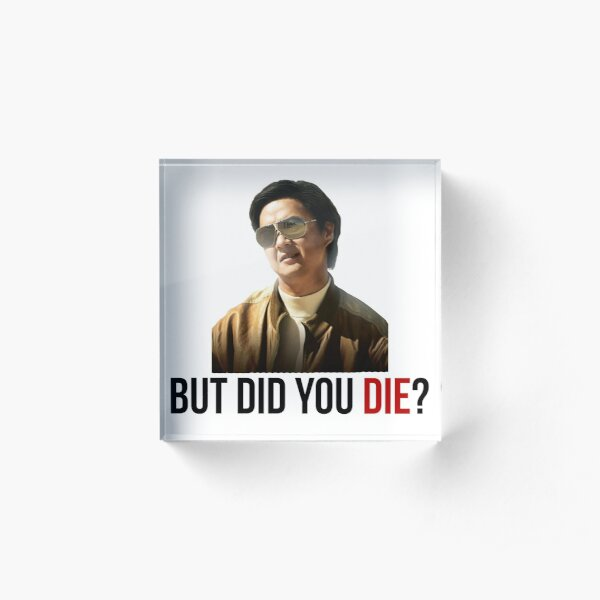 The Hangover Mr Chow - But Did You Die? Acrylic Block