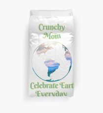 Crunchy Mom Earth Day Shirt Celebrate Everyday Duvet Cover