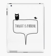 Thought is material iPad Case/Skin