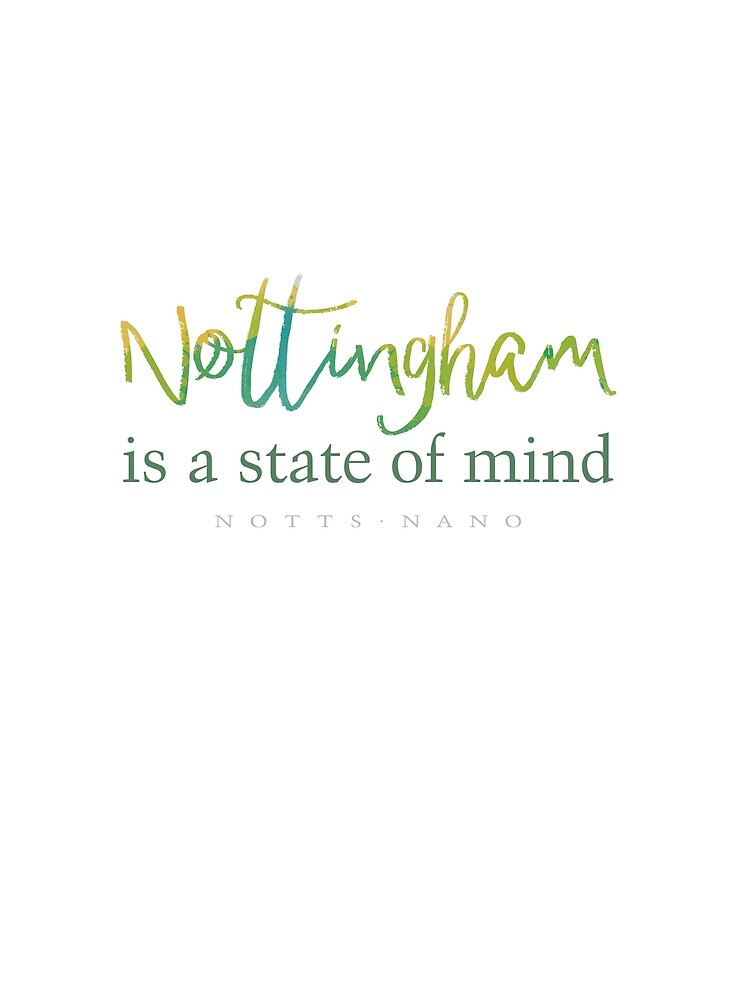 Nottingham Is A State Of Mind by nottsnano