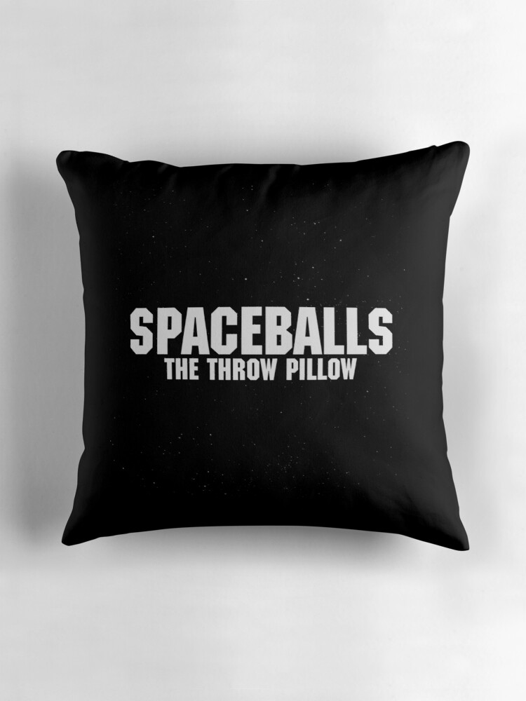 Quot Spaceballs The Merchandise Quot Throw Pillows By Shappie112