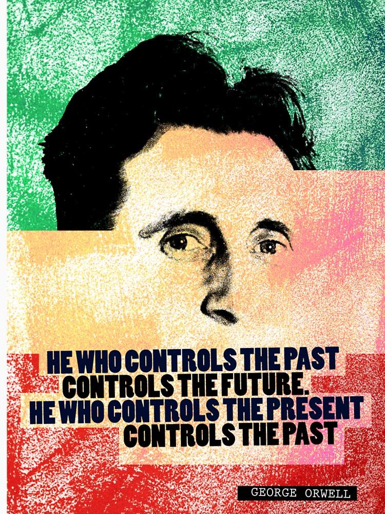 George Orwell Quote by pahleeloola
