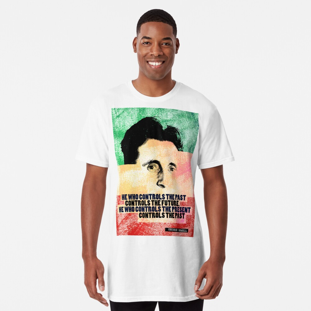 George Orwell Quote Long T-Shirt