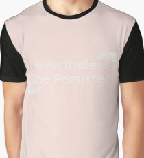 Nevertheless, she persisted Graphic T-Shirt