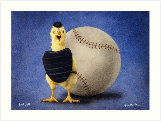 Will Bullas / art print / fowl ball... / humor / animals by Will Bullas
