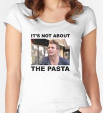 IT'S NOT ABOUT THE PASTA! Women's Fitted Scoop T-Shirt