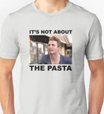 IT'S NOT ABOUT THE PASTA! Unisex T-Shirt