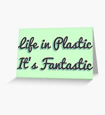 Life in Plastic Greeting Card