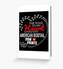 The Road To My Heart Is Paved With American Bobtail Paw Prints - Gift For Passionate American Bobtail Cat Owners Greeting Card