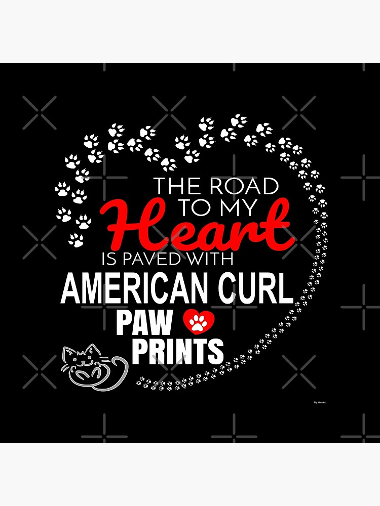 The Road To My Heart Is Paved With American Curl Paw Prints - Gift For Passionate American Curl Cat Owners by dog-gifts