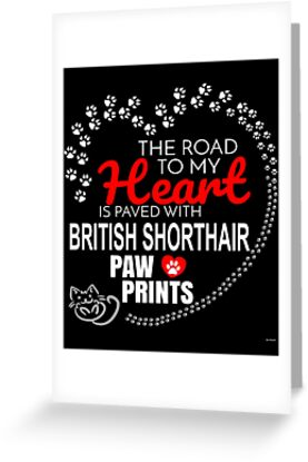The road to my heart is paved with british shorthair paw prints the road to my heart is paved with british shorthair paw prints gift for passionate m4hsunfo