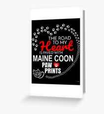 The Road To My Heart Is Paved With Maine Coon Paw Prints - Gift For Passionate Maine Coon Cat Owners Greeting Card